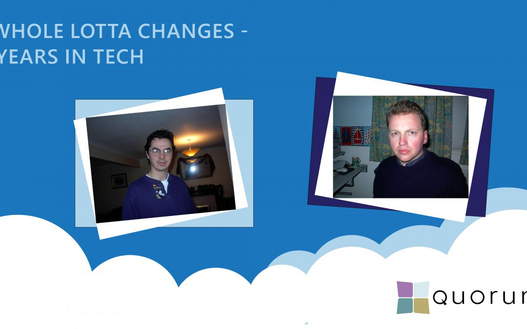 A whole lotta changes – 21 years in tech