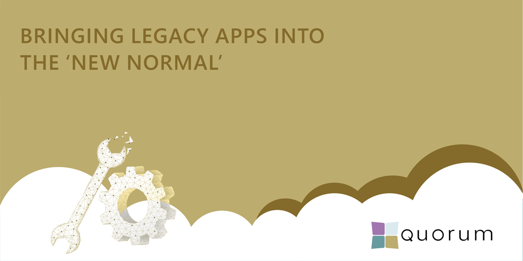 "Bringing legacy applications into the ""new normal"""