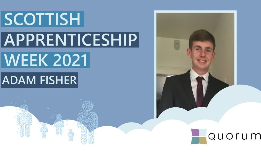 Scottish Apprenticeship Week 2021 – Adam Fisher