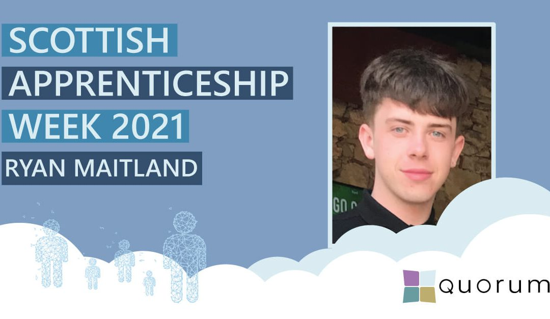 Scottish Apprenticeship Week 2021 – Ryan Maitland